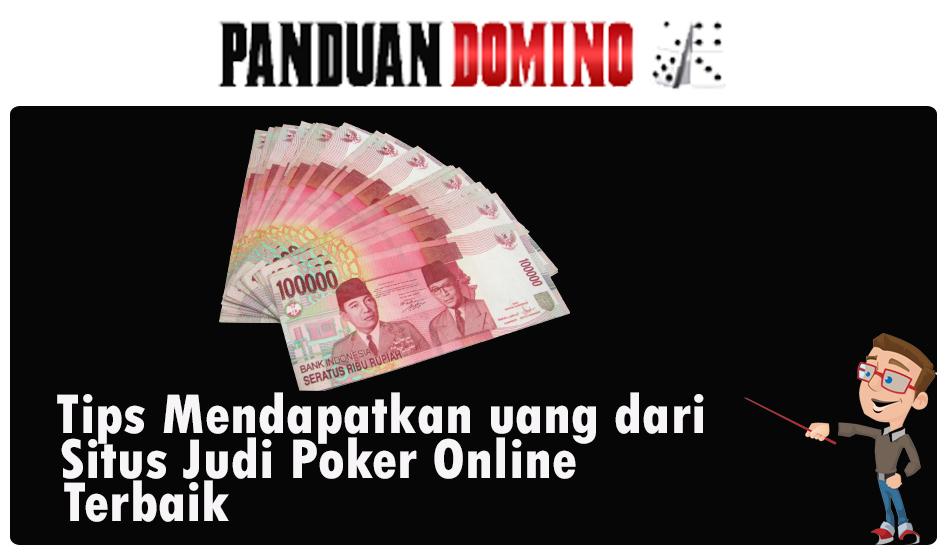 tips mendapatkan uang situs judi poker online terbaik