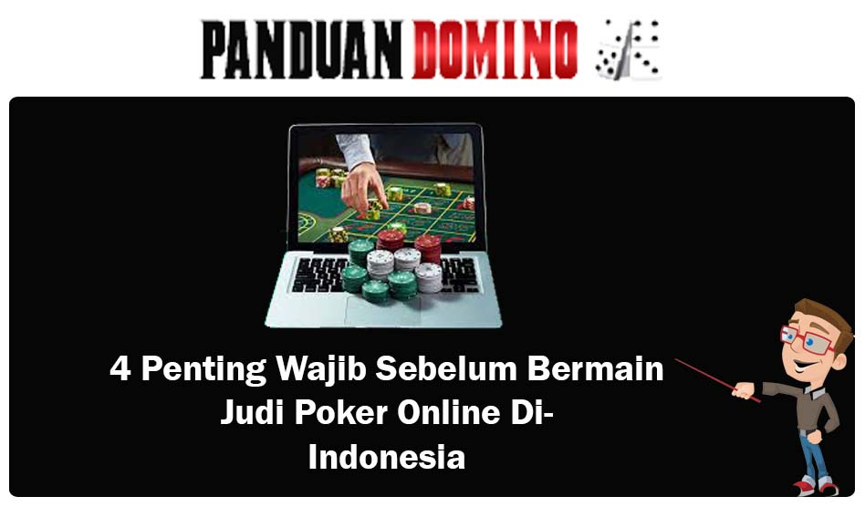 4 Penting Wajib Sebelum Bermain Judi Poker Online Indonesia