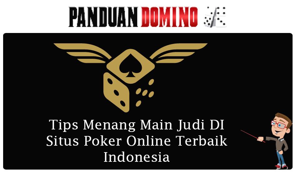 tips menang main judi di situs poker online terbaik indonesia
