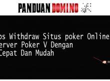Tips Withdraw Situs Poker Online